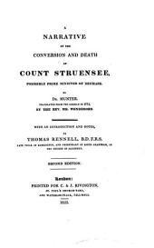A narrative of the conversion and death of count Struensee, tr. by mr. Wendeborn. With an intr. and notes, by T. Rennell