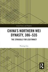 China   s Northern Wei Dynasty  386 535 PDF