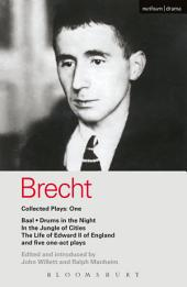 Brecht Collected Plays: 1: Baal; Drums in the Night; In the Jungle of Cities; Life of Edward II of England; & 5 One Act Plays
