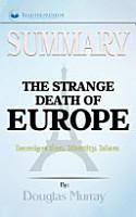 Summary of The Strange Death of Europe PDF
