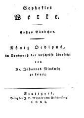 Werke: im Versmaß der Urschrift. König Ödipus, Band 1