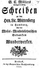 V. C. Möller's Schreiben an den Hrn. Lic. Wittenberg in Hamburg über den Moses-Mendelssohnischen Gedanken von Wunderwerken