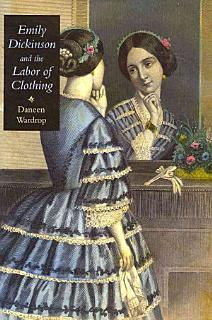 Emily Dickinson and the Labor of Clothing Book
