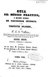 Guía del médico práctico: o resumen general de patología interna y de terapéutica aplicadas, Volumen 8