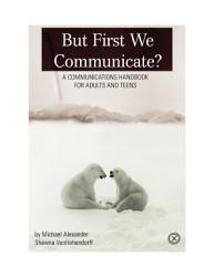 But First We Communicate  Book PDF
