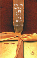 Ethics  Moral Life and the Body