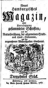 Hamburgisches Magazin oder gesammelte Schriften zum Unterricht und Vergnügen aus der Naturforschung und den angenehmen Wissenschaften überhaupt: Band 12