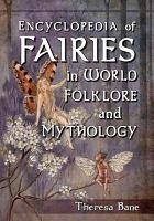 Encyclopedia of Fairies in World Folklore and Mythology PDF