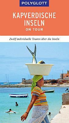 POLYGLOTT on tour Reisef  hrer Kapverdische Inseln PDF