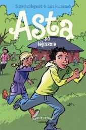 Bedste venner 4 - Asta på lejrskole