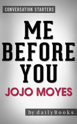 Me Before You A Novel By Jojo Moyes Conversation Starters Book PDF