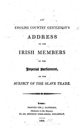 An English Country Gentleman s Address to the Irish Members of the Imperial Parliament PDF