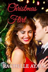 Christmas Flirt: A Holiday Romance