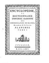 Encyclopédie ou Dictionnaire universel raisonné des connoissances humaines: Volume1
