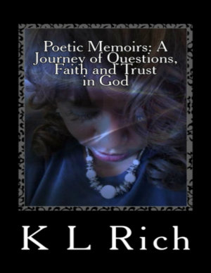 Poetic Memoirs  A Journey of Questions  Faith and Trust In God