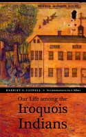 Our Life Among the Iroquois Indians PDF