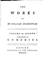 The Works of Shakespear: Comedies: The merchant of Venice. Love's labour's lost. As you like it. The taming of the shrew. All's well that ends well. Twelfth night; or, What you will. The winter's tale