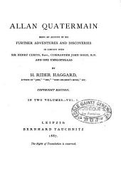 Allan Quatermain: Being an Account of His Further Adventures and Discoveries in Company with Sir Henry Curtis...