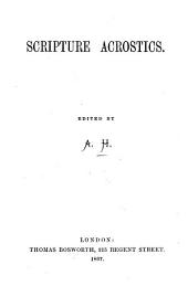 Scripture Acrostics. Edited by A. H.