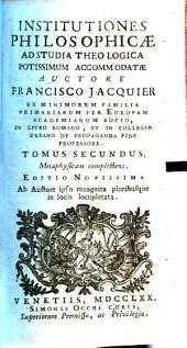 Institutiones philosophicae ad studia theologica potissimum accomodatae: Metaphysicam complectens, Volume 2
