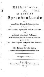 Mithridates, oder Allgemeine sprachenkunde, mit dem Vater unser als sprachprobe in bey nahe fünf hundert sprachen und mundarten: th. Vorrede. Europäische sprachen. Register