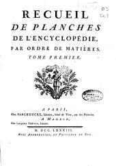 Recueil de planches de l'Encyclopedie, par ordre de matiéres: Tome premier