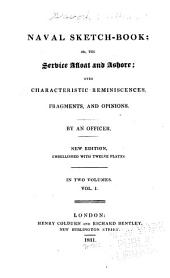 Naval Sketch-book, Or, The Service Afloat and Ashore: Volume 1