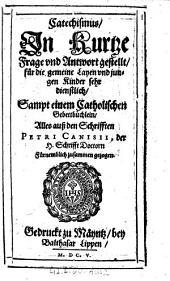 Catechismus ... sampt einem catholischen Gebettbüchlein (etc.)