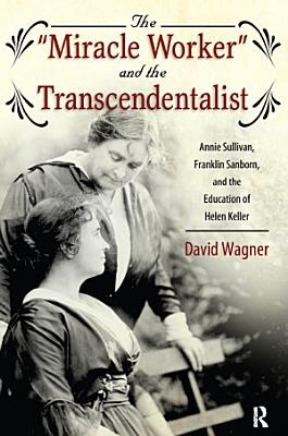 Miracle Worker and the Transcendentalist