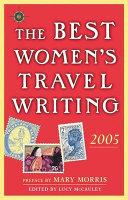 The Best Women's Travel Writing 2005
