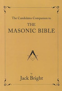 The Candidate s Companion to the Masonic Bible