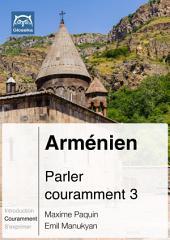 Arménien Parler couramment 3 (PDF+mp3): Glossika Méthode syntaxique