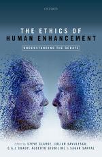 The Ethics of Human Enhancement
