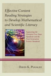 Effective Content Reading Strategies to Develop Mathematical and Scientific Literacy: Supporting the Common Core State Standards and the Next Generation Science Standards