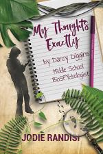 My Thoughts Exactly, By Darcy Diggins, Middle School BioSPYchologist