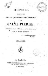 Oeuvres completes de Jacques-Henri-Bernardin de Saint-Pierre, mises en ordre et precedees de la vie de l'auteur, par L. Aime-Martin. Tome premier -douzieme: Melanges, Volume12