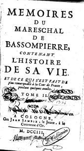 Mémoires, contenant l'hist. de sa vie: Volume2