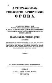 Corpus apologetarum Christianorum saeculi secundi: Athenagoras. Opera