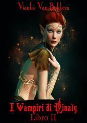 I vampiri di Ninaly - Libro II di Vianka Van Bokkem