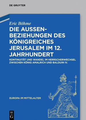Die Au  enbeziehungen des K  nigreiches Jerusalem im 12  Jahrhundert PDF