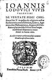 Ioannis Lodouici Viuis Valentini De veritate fidei christianae libri V...