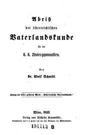 Abriss der österreichischen Vaterlandskunde für die k. k. Untergymnasien