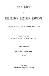 The Life of Frederick Denison Maurice: Chiefly Told in His Own Letters, Volume 1