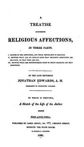 A Treatise Concerning Religious Affections: In Three Parts ...