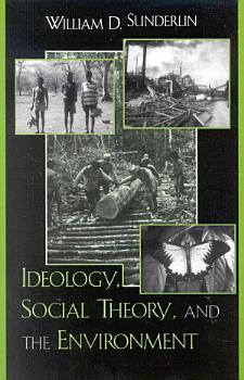 Ideology  Social Theory  and the Environment PDF