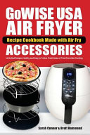 GoWise USA Air Fryer Recipe Cookbook Made with Air Fry Accessoreries