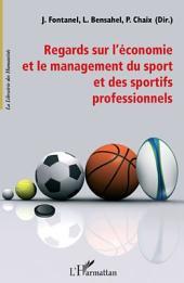 Regards sur l'économie et le management du sport et des sportifs professionnels
