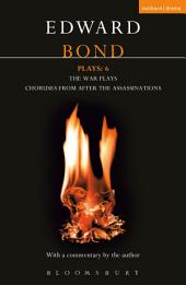 Bond Plays: 6: The War Plays; Choruses from After the Assassinations