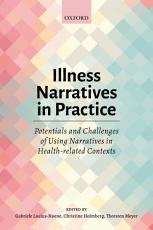 Illness Narratives in Practice  Potentials and Challenges of Using Narratives in Health Related Contexts PDF