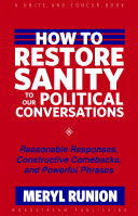 How To Restore Sanity To Our Political Conversations